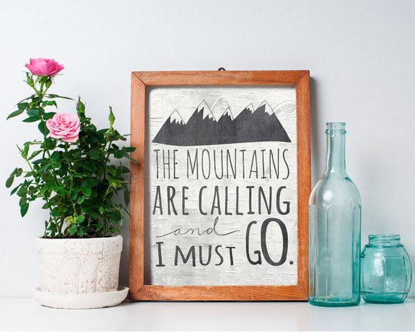 """Mountains Are Calling, $1.99 at <a href=""""https://www.etsy.com/listing/223372494/60-off-sale-mountains-print-8x10-the?ga_order"""