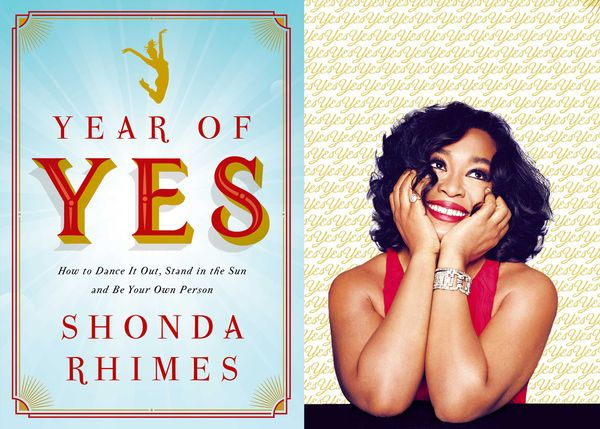 TV's reigning queen, Shonda Rhimes, is encouraging us all to be bold in her new book <i>Year of Yes</i>. Anyone unwrapping th