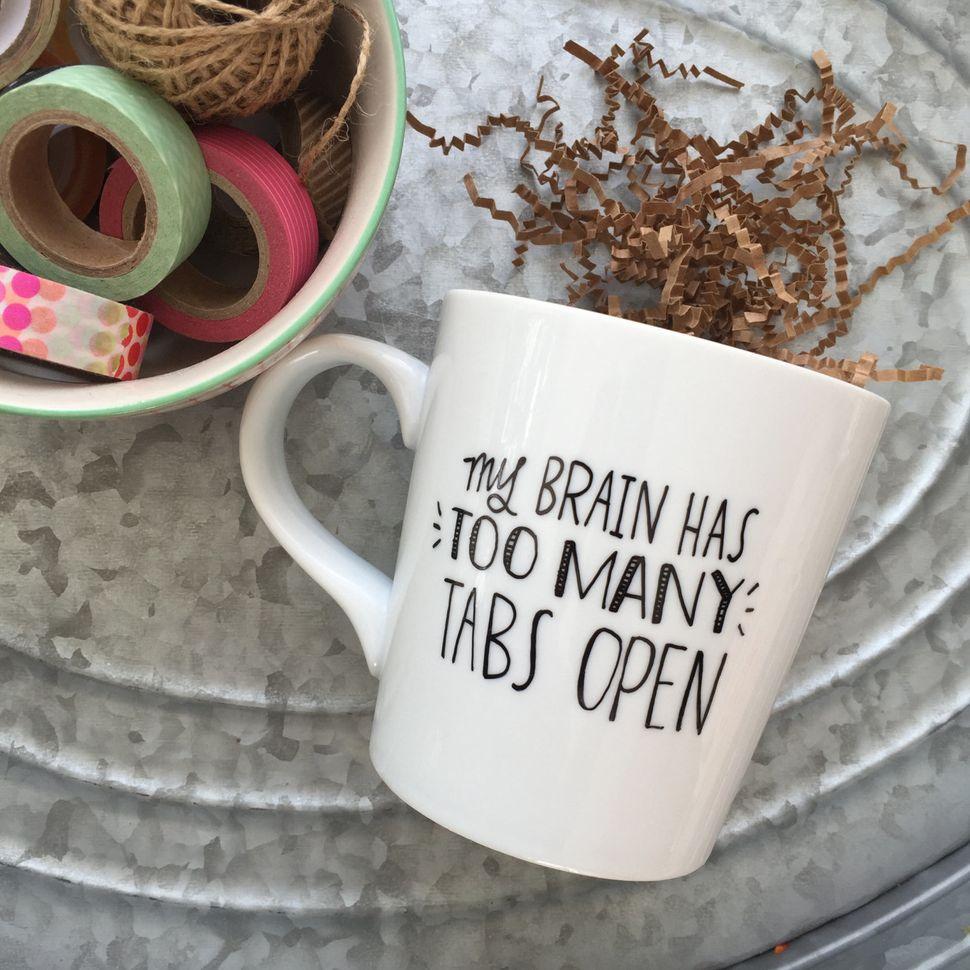 """<a href=""""https://www.etsy.com/listing/226315349/my-brain-has-too-many-tabs-open-coffee"""">My Brain Has Too Many Tabs Open Coffe"""