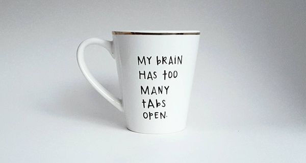 "Too Many Tabs Mug, $16, <a href=""https://www.etsy.com/listing/115664326/my-brain-has-too-many-tabs-open"" target=""_blank"""