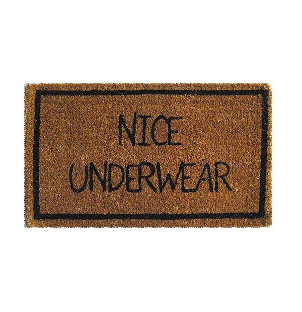 "Nice Underwear Doormat, $24,<a href=""http://www.uncommongoods.com/product/nice-underwear-mat"" target=""_blank"">Uncommon"