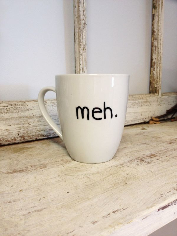 "<a href=""https://www.etsy.com/listing/174486432/meh-coffee-mug"">Meh. Coffee Mug, $16</a>"