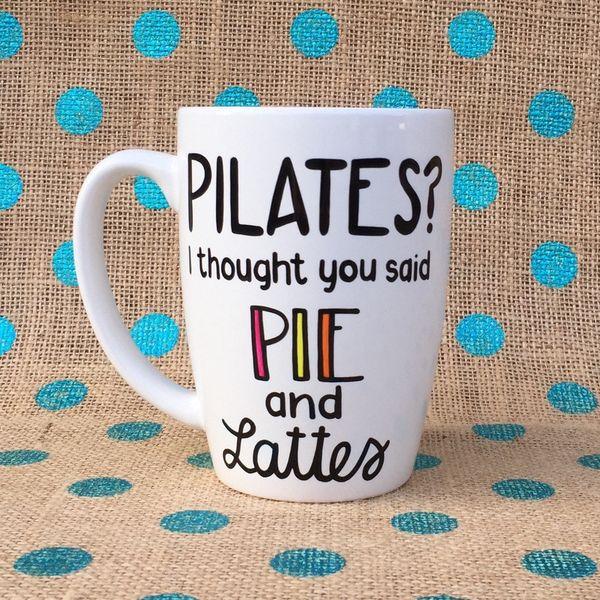 "<a href=""https://www.etsy.com/listing/206910587/funny-coffee-mug-pilates-i-thought-you"">Pilates? I Thought You Said Pie and L"
