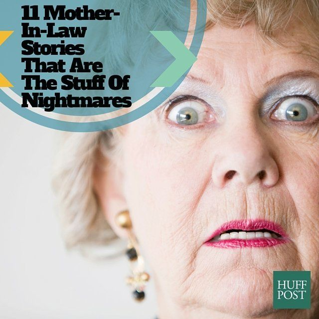11 Mother-In-Law Stories That Are The Stuff Of Nightmares