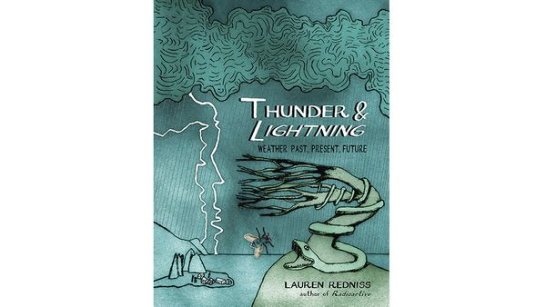 By Lauren Redniss<br>272 pages; Random House<br><br><strong>For...Storm Chasers</strong><br>A gorgeous and illuminating illus