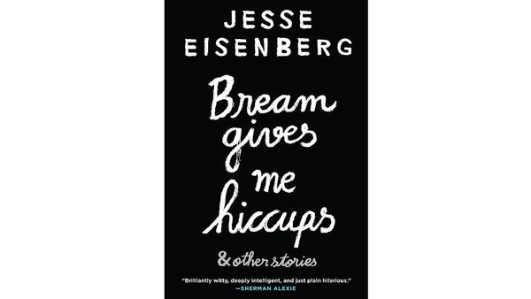 By Jesse Eisenberg<br>256 pages; Grove Press<br><br><strong>For...Comics in Training</strong><br>The Cineplex's next Lex Luth
