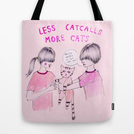 """Less Catcalls, More Cats tote bag, <a href=""""https://society6.com/product/less-catcalls-more-cats_bag#26=197"""">$17</a>,&nbsp;So"""