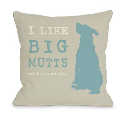 "I Like Big Mutts throw pillow, <a href=""http://www.amazon.com/Bentin-Pet-Decor-16-Inch-Oatmeal/dp/B00CD6GI14/ref=sr_1_28?amp="