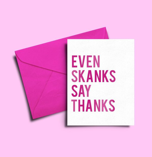 "Thank You Card, $3 at <a href=""https://www.etsy.com/listing/212063314/even-skanks-say-thanksfunny-thank-you?ga_order=most_rel"