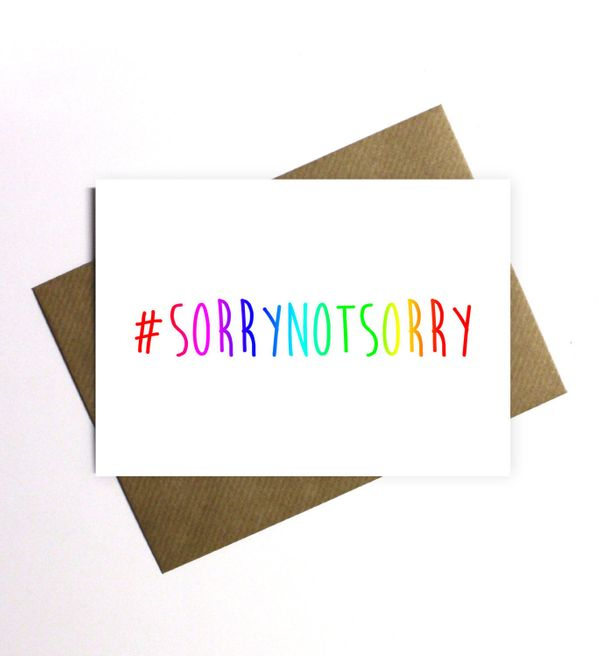 """Not Sorry Card, $3.89 at <a href=""""https://www.etsy.com/listing/245199435/hashtag-sorry-not-sorry-rainbow-card?ga_order=most_r"""