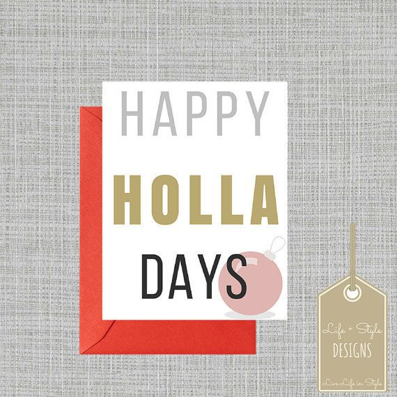 "<a href=""https://www.etsy.com/listing/258726629/happy-holla-days-card-funny-christmas?ref=market"">""Happy Holla Days.""</a>"