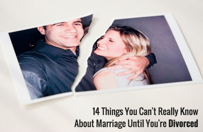 14 Things You Can't Really Know About Marriage Until You're Divorced