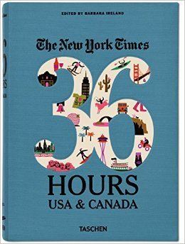 """<i>36 Hours USA & Canada</i> by BarbaraIreland, $26.72 at <a href=""""http://www.amazon.com/The-New-York-Times-Edition"""