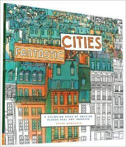 """<i>Fantastic Cities: A Coloring Book of Amazing Places Real and Imagined</i> by Steve McDonald, $11.13 at <a href=""""http://www"""