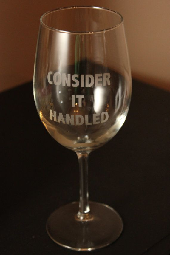 "Get it <a href=""https://www.etsy.com/listing/173201404/scandal-consider-it-handled-etched-wine?ga_order=most_relevant&ga_"