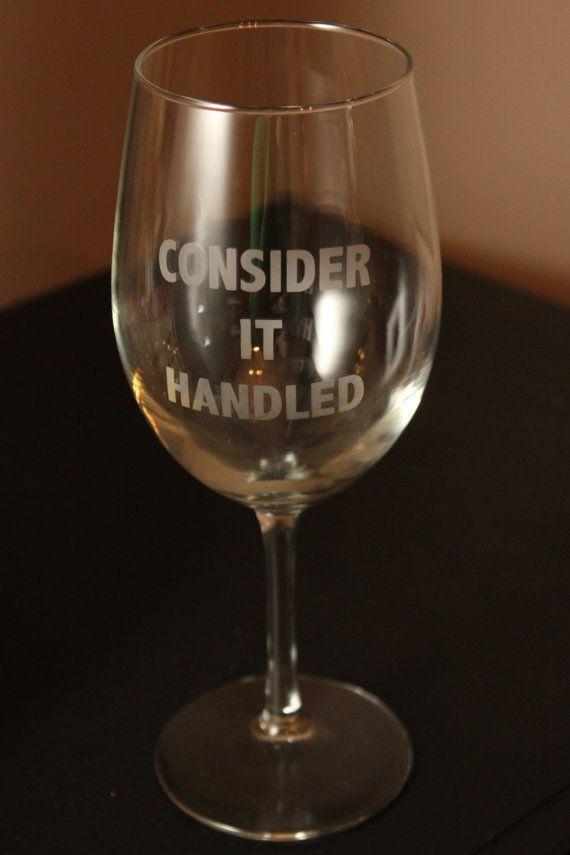 "Get it <a href=""https://www.etsy.com/listing/173201404/scandal-consider-it-handled-etched-wine?ga_order=most_relevant&amp;ga_"