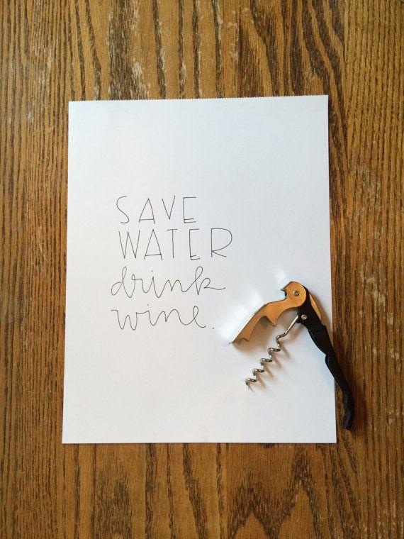 "Get it <a href=""https://www.etsy.com/listing/243705216/save-water-drink-wine-hand-lettered-8x10?ga_order=price_desc&amp;ga_se"