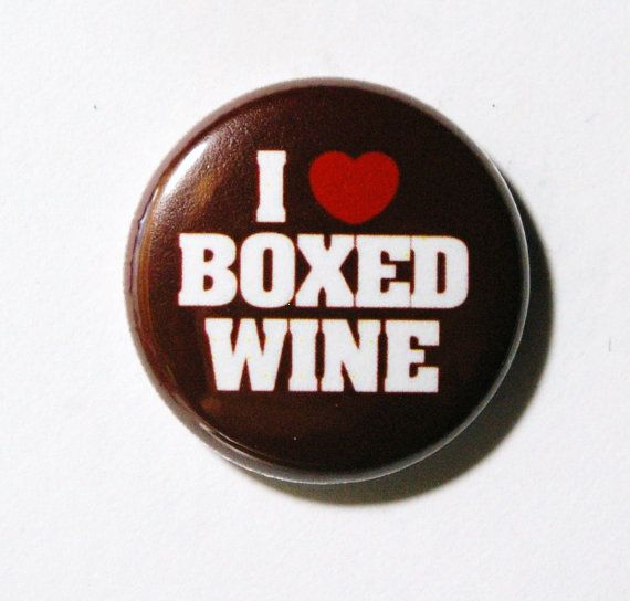 """Get it <a href=""""https://www.etsy.com/listing/74494173/i-love-boxed-wine-1-inch-button-pin-or?ga_order=most_relevant&amp;ga_se"""