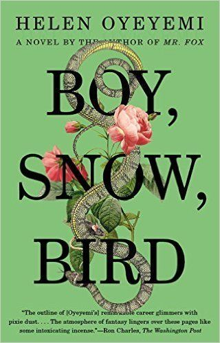 "Oyeyemi&rsquo;s <i><a href=""http://www.amazon.com/Boy-Snow-Bird-A-Novel/dp/1594631395?tag=thehuffingtop-20"">Boy, Snow, Bird</"