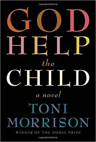 "The prolific <a href=""http://www.amazon.com/God-Help-Child-Toni-Morrison/dp/0307594173/ref=sr_1_1?amp=&ie=UTF8&keywords=god+h"