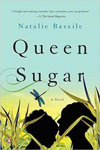 "<a href=""http://www.amazon.com/Queen-Sugar-Novel-Natalie-Baszile/dp/0143126237/ref=sr_1_1?amp=&ie=UTF8&keywords=Queen+Sugar+b"