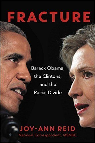 "<a href=""http://www.amazon.com/Fracture-Barack-Clintons-Racial-Divide/dp/0062305255?tag=thehuffingtop-20"">In this book,</a> M"