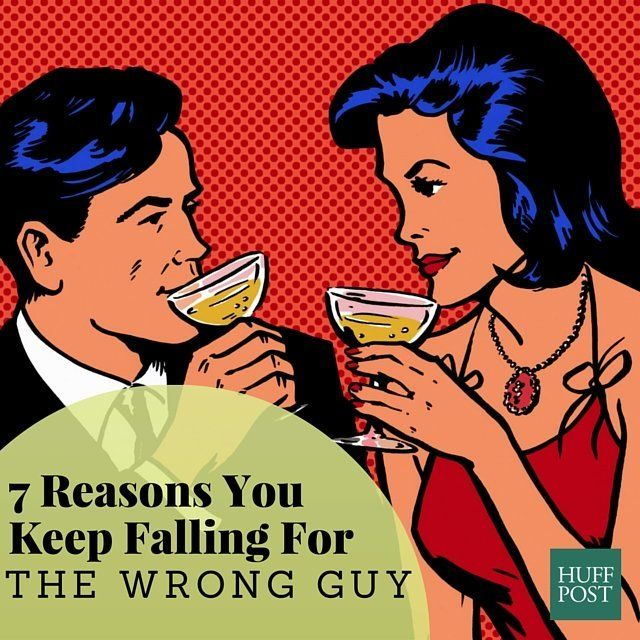 9876f752a6e 7 Reasons You Keep Falling For The Wrong Guy