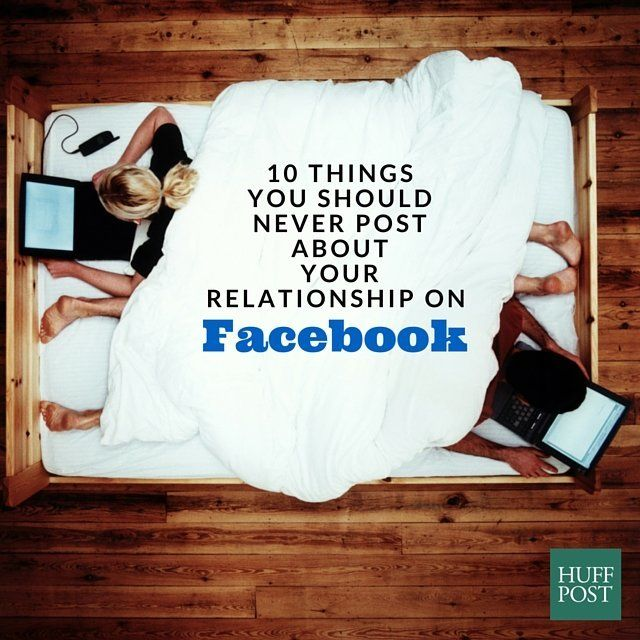 Things You Should Never Post About Your Relationship On Facebook Huffpost Life