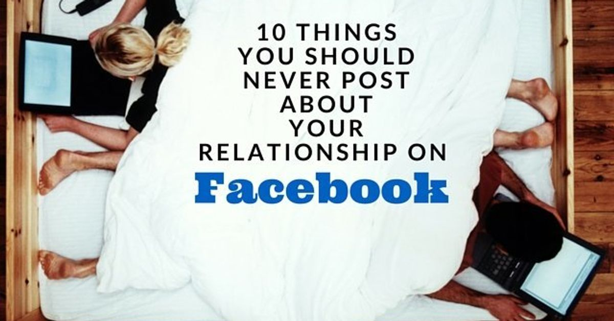 10 Things You Should Never Post About Your Relationship On ...