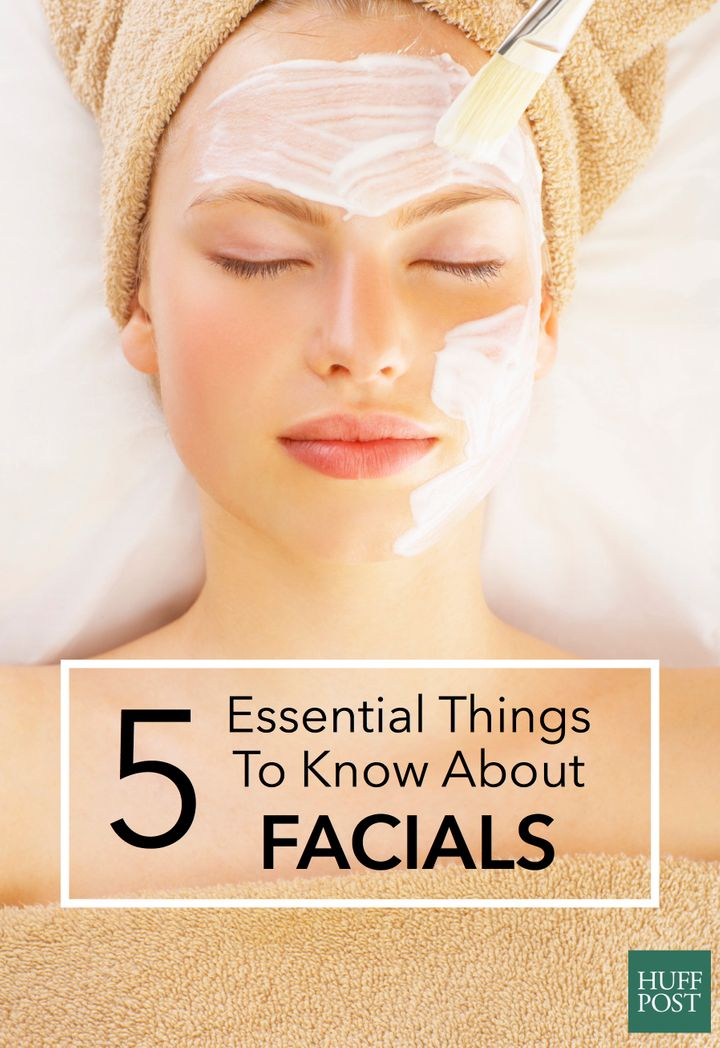 5 things you really need to know about facials huffpost solutioingenieria Choice Image