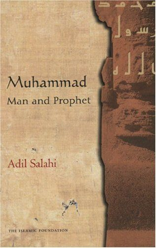 "<i><a href=""http://www.amazon.com/Muhammad-Man-Prophet-Adil-Salahi/dp/0860373223?tag=thehuffingtop-20"">Muhammad: Man and Prop"