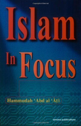 "<i><a href=""http://www.amazon.com/Islam-Focus-Hammudah-Abd-Al-Ati/dp/0915957744/ref=pd_sim_14_1?amp=&dpID=41ID9e-Cm1L&dpSrc=s"