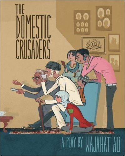 "<i><a href=""http://www.amazon.com/The-Domestic-Crusaders-Wajahat-Ali/dp/1936365170?tag=thehuffingtop-20"">The Domestic Crusade"