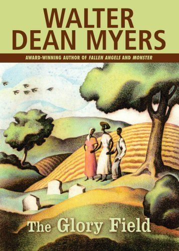 A saga stretching for generations, Walter Dean Myers' <i>The Glory Field</i> follows one family from its first ance
