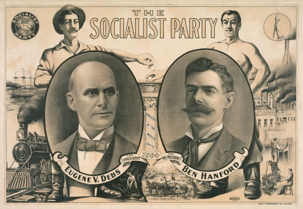 Poster for the presidential ticket of Eugene V. Debs and Ben Hanford; lithograph, circa 1904.