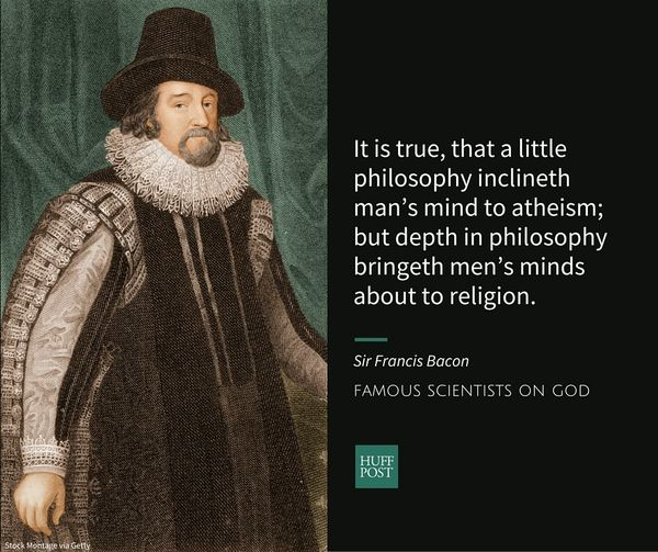Known as the founder of the scientific method, Sir Francis Bacon believed that gathering and analyzing data in an o