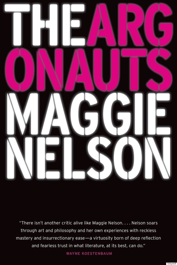 <i>The Argonauts</i> is a hybrid memoir-essay by Maggie Nelson that digs deep into our entrenched expectations of motherhood,