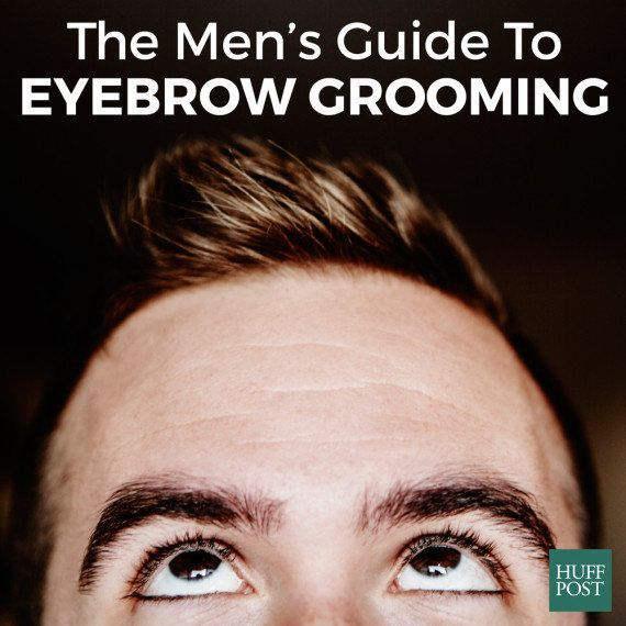 a men s eyebrow grooming guide in 6 easy steps huffpost