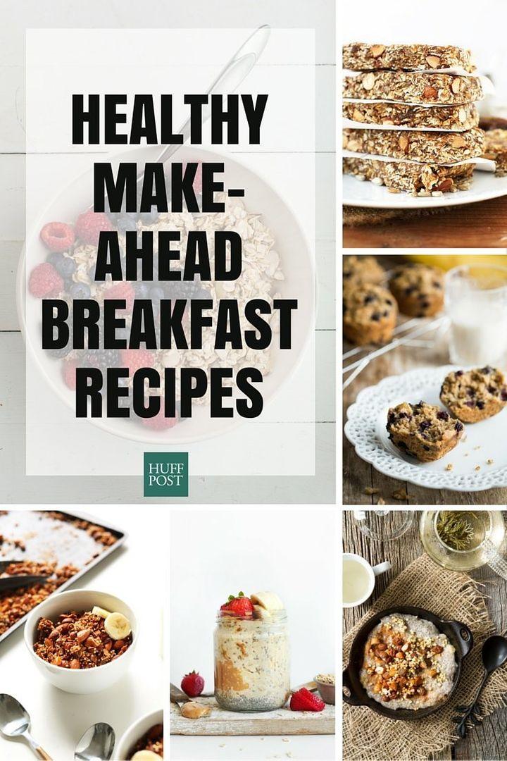 the healthy make ahead breakfast recipes you need huffpost