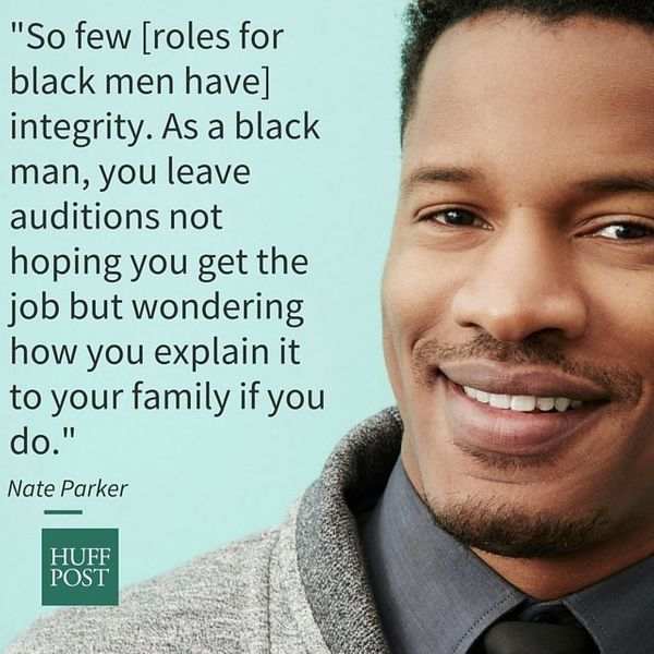 "On <a href=""http://www.huffingtonpost.com/entry/birth-of-a-nation-star-nate-parker-says-few-acting-roles-for-black-men-h"