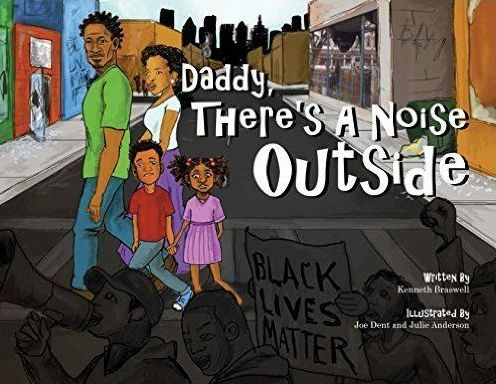 "Kenneth Braswell's Book ""Daddy There's A Noise Outside."" Illustrated by Joe Dent and Julie Anderson."