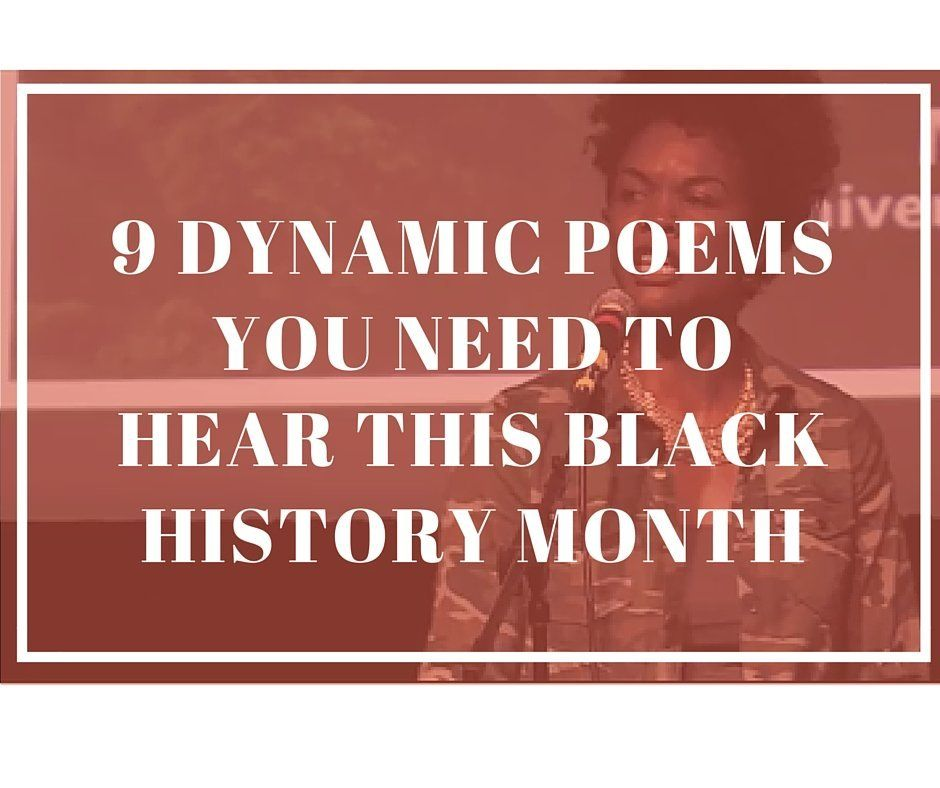 9 Dynamic Poems You Need To Hear This Black History Month ...