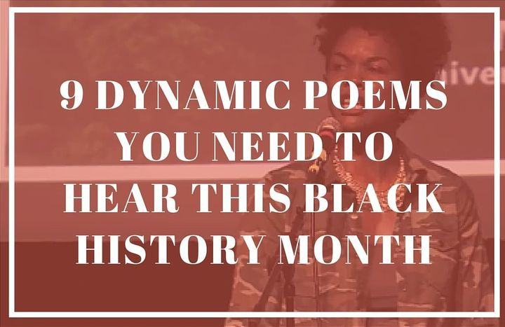 9 Dynamic Poems You Need To Hear This Black History Month | HuffPost