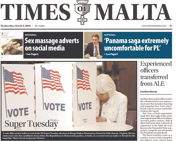 The Times of Malta ran a front-page photo of a voter casting herballot on Super Tuesday. Many papers focused on Trump's