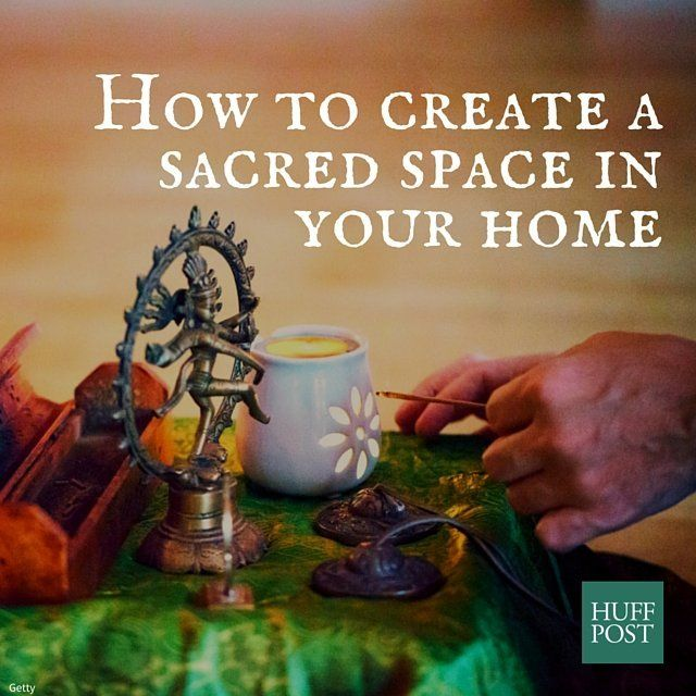 How To Create A Sacred Space In Your Home Huffpost