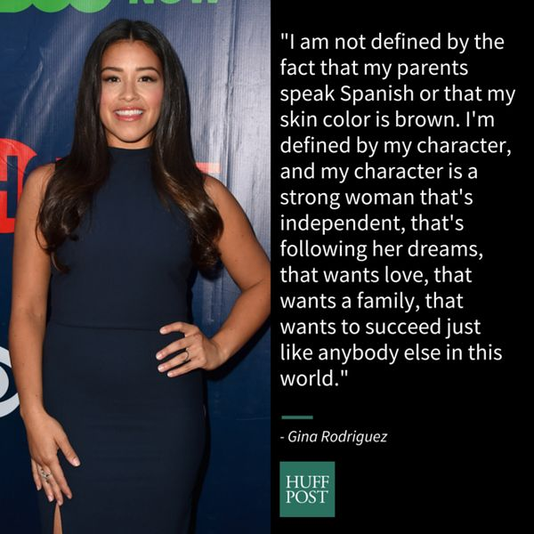 """I am not defined by the fact that my parents speak Spanish or that my skin color is brown. I'm defined by my character, and"