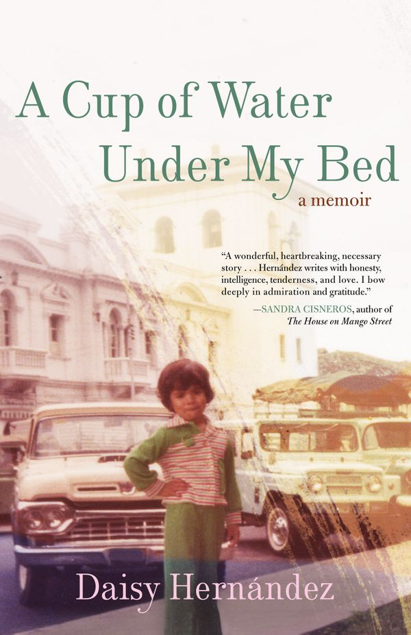 """""""[In <i>A Cup of Water Under My Bed</i>,] Hern&aacute;ndez describes how, as a child, she moved further away from her Colombi"""