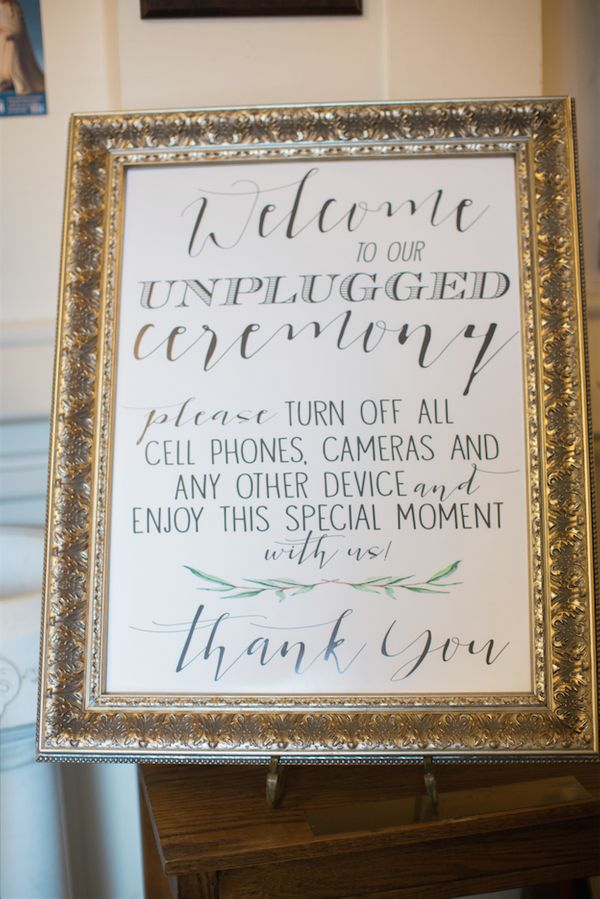 """""""Welcome to our unplugged ceremony. Please turn off all cell phones, cameras and any other device and enjoy this special mome"""