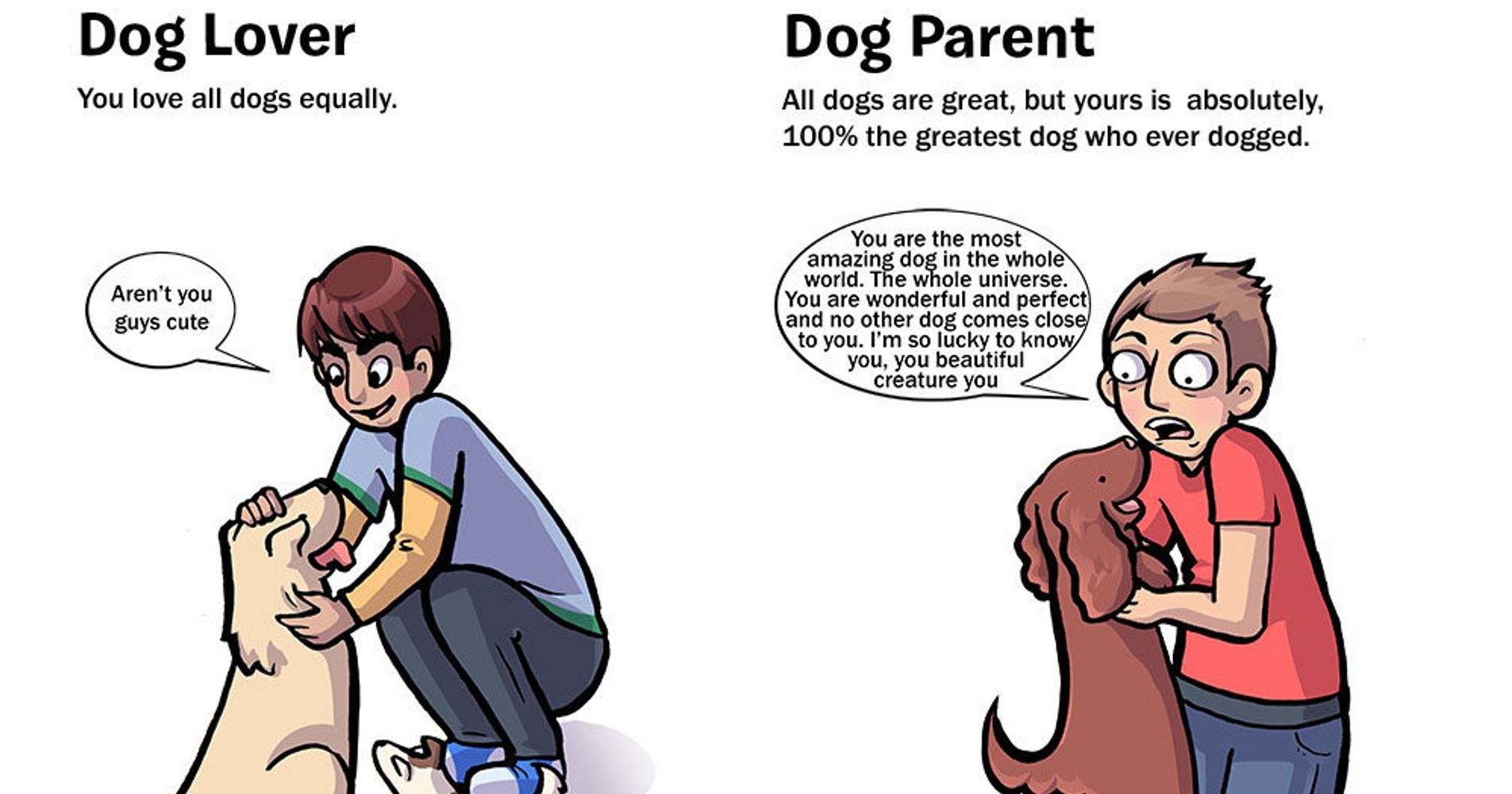 2adc7d3d Hilarious Comic Nails What It's Like To Be A Dog Parent vs. A Dog Lover    HuffPost