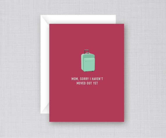 "<i>Buy it <a href=""https://www.etsy.com/listing/227620461/move-out-card-funny-mothers-day-card?ga_order=most_relevant"" target"